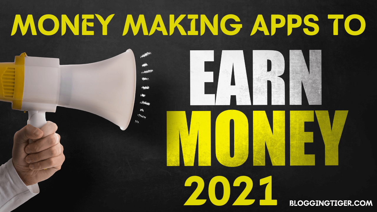 Best Money Making Apps in India 2021